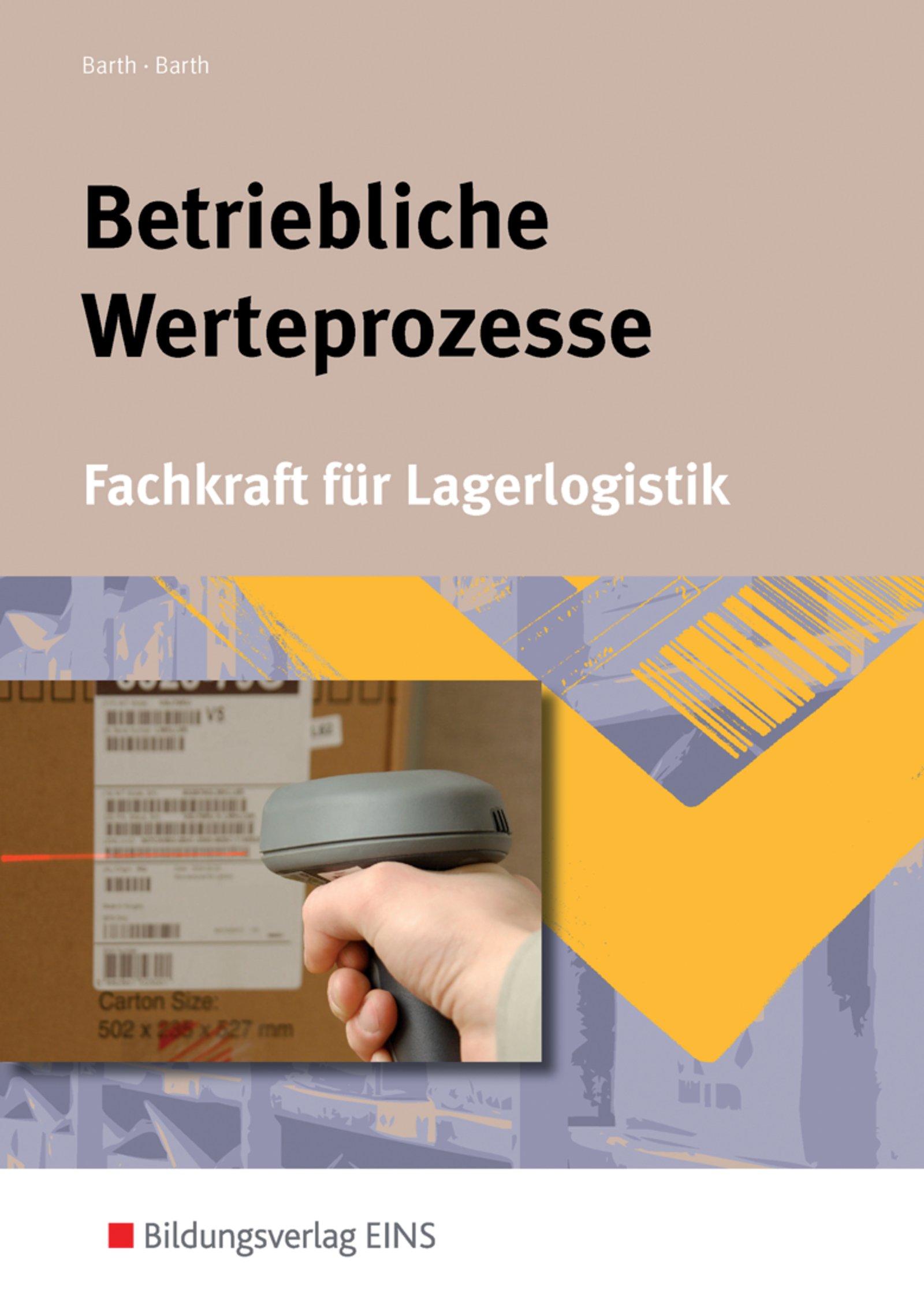 Betriebliche Werteprozesse: Berufe der Lagerlogistik: Schülerband