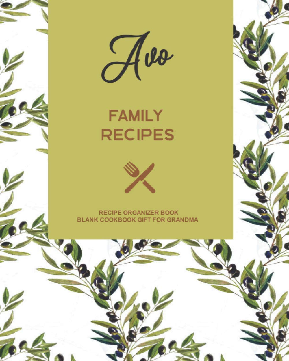 Avo Family Recipes Recipe Organizer Book Blank Cookbook Gift For Grandma Portuguese Grandmother Cooking Book Journal To Write In Your Own Family Favorite Meals With Coloring Book Pages Designs