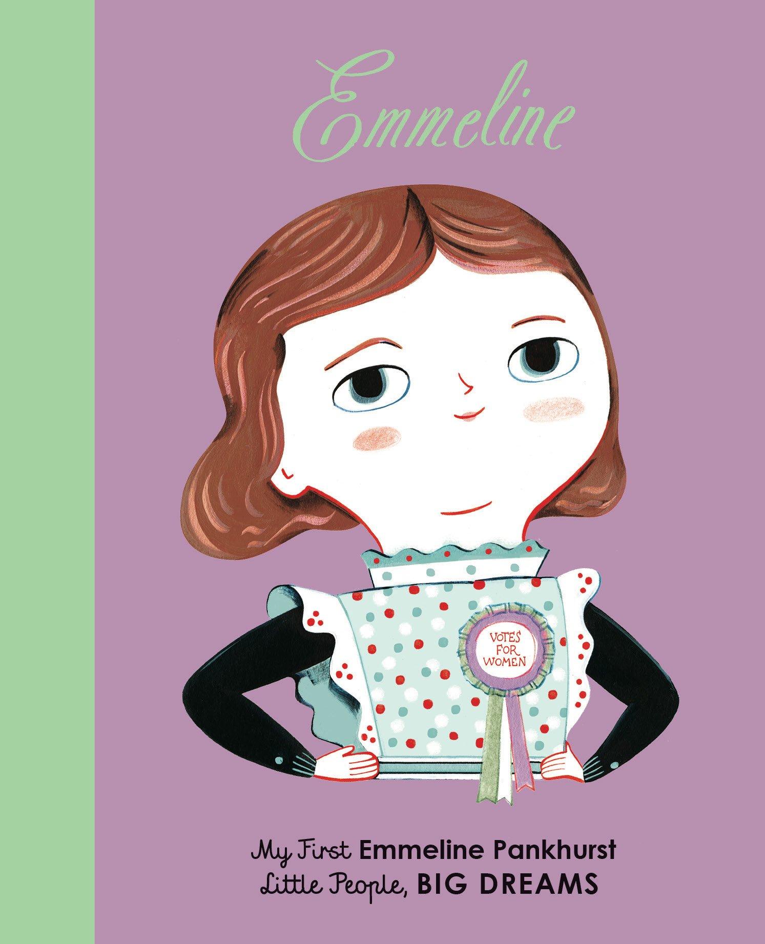 Emmeline Pankhurst: My First Emmeline Pankhurst (Little People Big Dreams)
