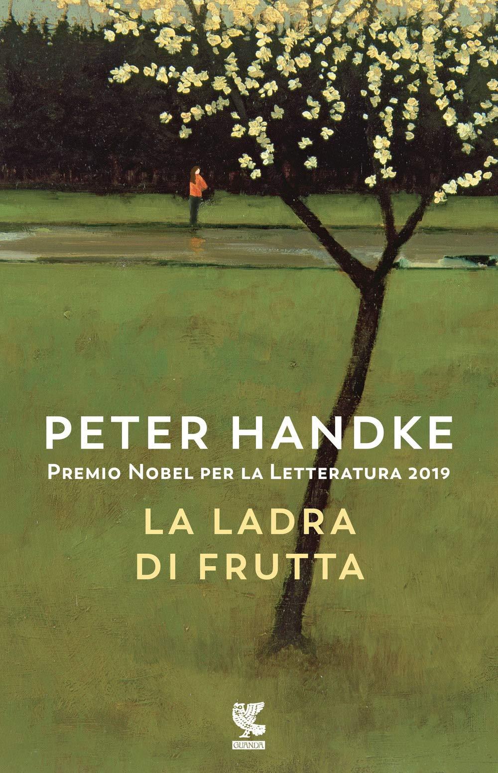 La ladra di frutta (Narratori della Fenice): Amazon.es: Handke, Peter, Iadicicco, A.: Libros en idiomas extranjeros