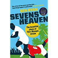 Sevens Heaven: The Beautiful Chaos of Fiji s Olympic Dream: WINNER OF THE TELEGRAPH SPORTS BOOK OF THE YEAR 2019