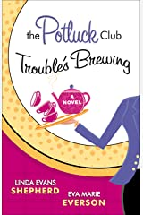 The Potluck Club--Trouble's Brewing (The Potluck Club, Book 2) Kindle Edition