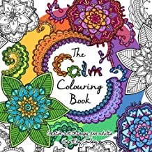 The Calm Colouring Book: Creative Art Therapy For Adults