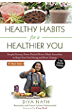 Healthy Habits for a Healthier You!: Simple, Yummy, Home-Made Smoothies to Enhance Your Gut Health and Boost Energy