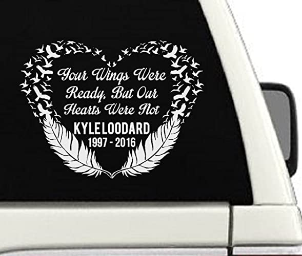 Your Wings Were Ready But Our Hearts Were Not (In Memory Of) Car Decal