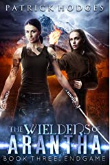 Endgame (The Wielders of Arantha Book 3) Kindle Edition