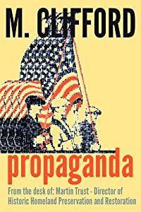 Propaganda from the desk of: Martin Trust - Director of Historic Homeland Preservation and Restoration (The Book)