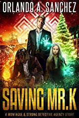 Saving Mr. K: A Montague & Strong Detective Story Kindle Edition