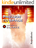 Prelude to Space (Arthur C. Clarke Collection) (English Edition)