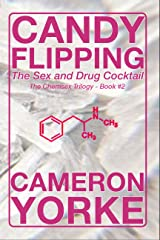 Candy Flipping: The Sex and Drugs Cocktail (The Chemsex Trilogy Book 2) Kindle Edition