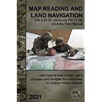 Map Reading and Land Navigation (FM 3-25.26, previously FM 21-26) - US Army Field Manual: Learn how to read a map, use a…