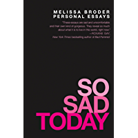 So Sad Today: Personal Essays (English Edition)