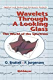 Wavelets Through a Looking Glass: The World of