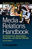 Media Relations Handbook for Government, Associations, Nonprofits, and Elected Officials, 2e