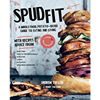 Spud Fit: A whole food, potato-based guide to eating and living. (English Edition)
