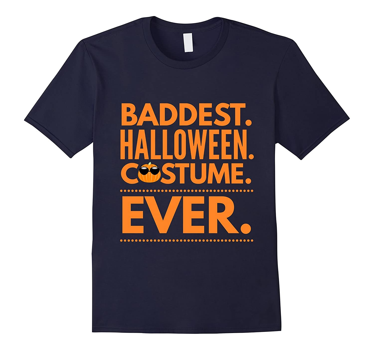 Baddest Halloween Costume Ever Not Scary Tee-Art