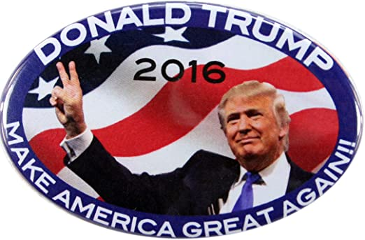 """2016 DONALD TRUMP /""""MAKING AMERICA GREAT AGAIN/"""" OVAL PRESIDENTIAL CAMPAIGN BUTTON"""