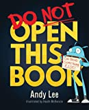 Do Not Open This Book: A ridiculously funny story for kids, big and small... do you dare open this book?! (Studio Stories)
