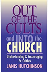 Out of the Cults and Into the Church Kindle Edition