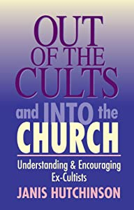 Out of the Cults and Into the Church