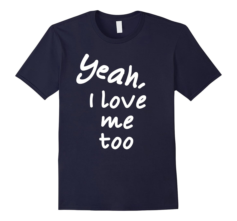 Yeah, I Love Me Too-TH