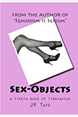Sex-Objects: a little book of liberation Kindle Edition