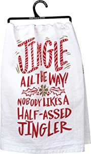 Primitives by Kathy 30802 LOL Made You Smile Dish Towel, 28 x 28-Inches, Nobody Likes a Half-Assed Jingler