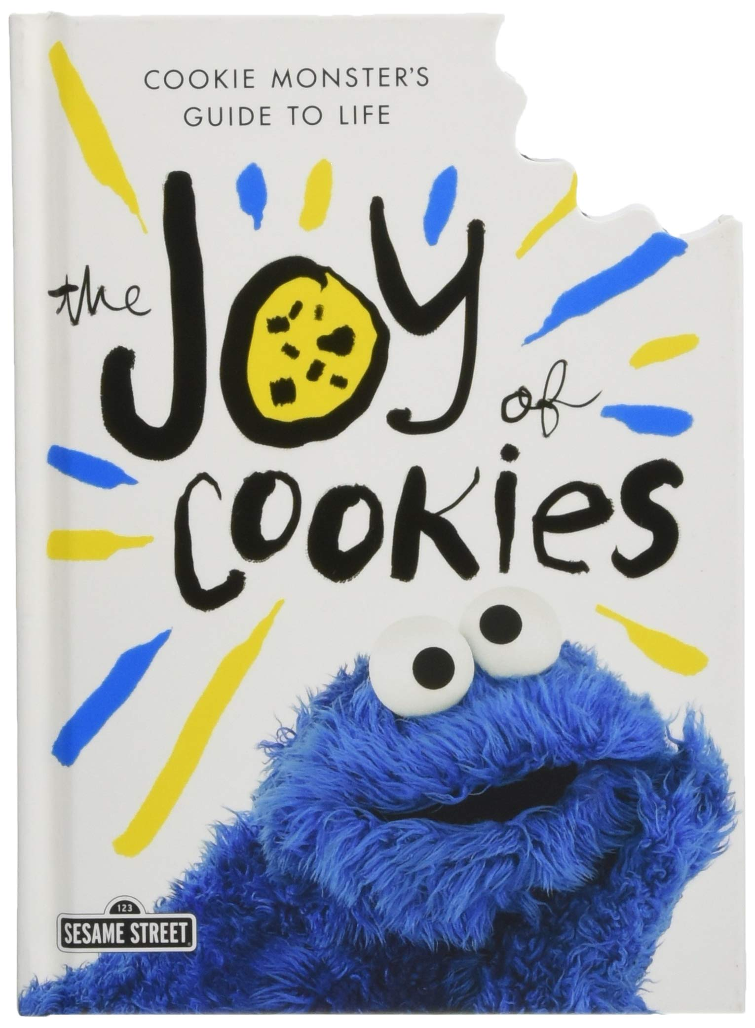 The Joy Of Cookies  Cookie Monster's Guide To Life  The Sesame Street Guide To Life