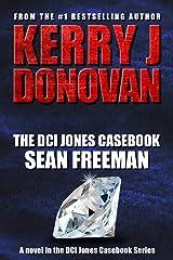 The DCI Jones Casebook: Sean Freeman Kindle Edition