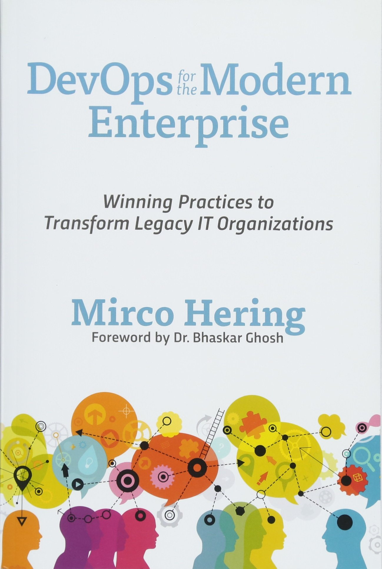 DevOps for the Modern Enterprise: Winning Practices to Transform Legacy IT Organizations