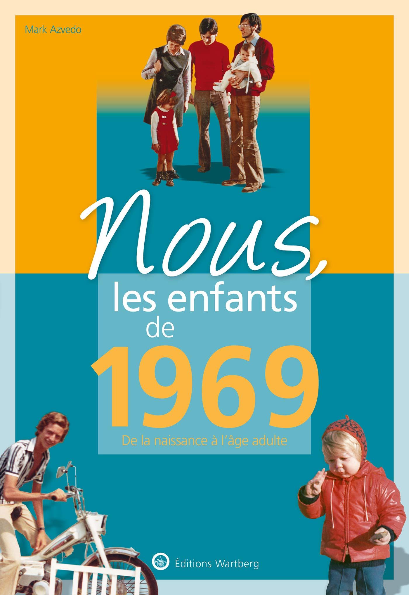 Nous, les enfants de 1969 : De la naissance à l'âge adulte