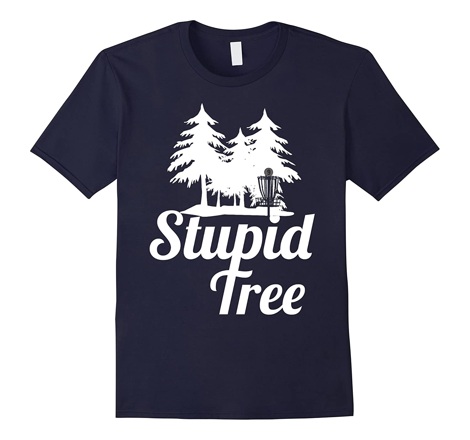 Disc Golf Stupid Tree T-Shirt Funny Frolf Shirt-T-Shirt