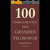 100 Ensinamentos dos grandes filósofos