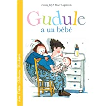 GUDULE A UN BEBE (Les Petits Albums Hachette) (French Edition) May 30, 2014