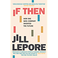 If Then: How One Data Company Invented the Future (English Edition)
