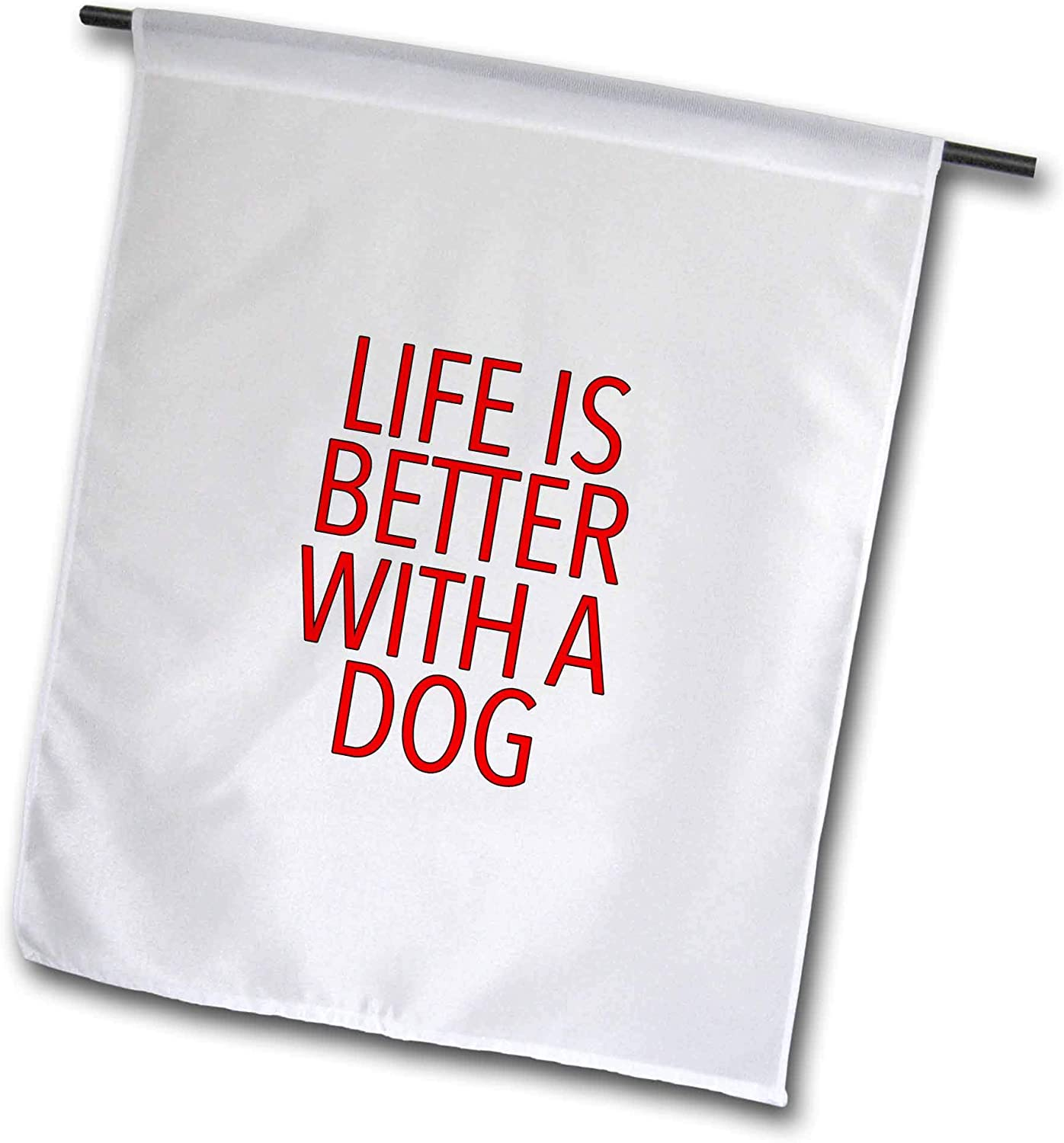 3dRose EvaDane - Funny Sayings - Life is Better with A Dog Red - 12 x 18 inch Garden Flag (fl_307363_1)