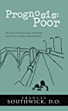 Prognosis: Poor: One Doctor's Personal Account of the Beauty and the Perils of Modern Medical Training (English Edition)
