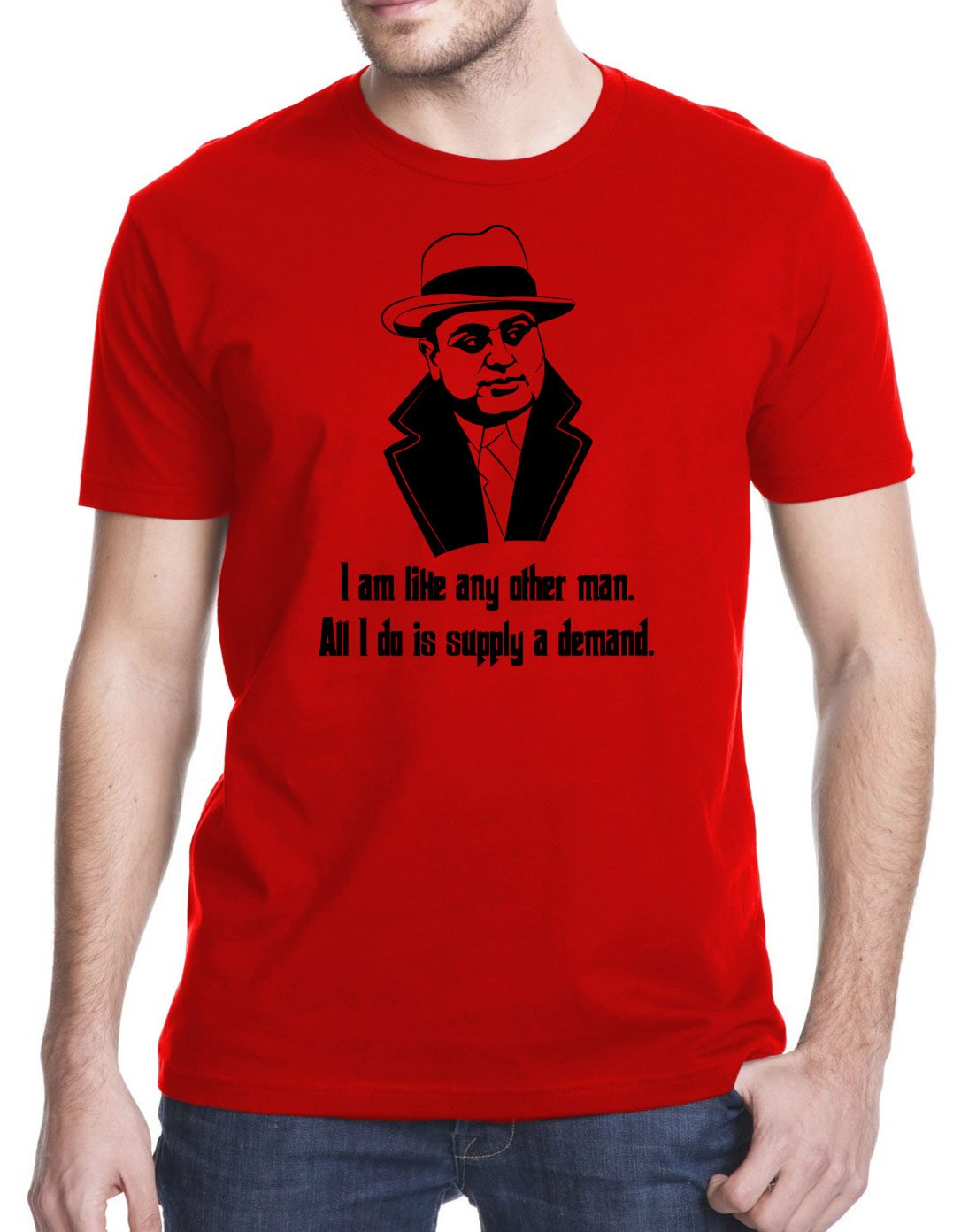 Al Capone Any Other Man Supply Demand Funny Gangster T Shirt 2781
