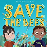 Save the Bees (Save the Earth)