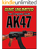 AK47: The Complete Guide