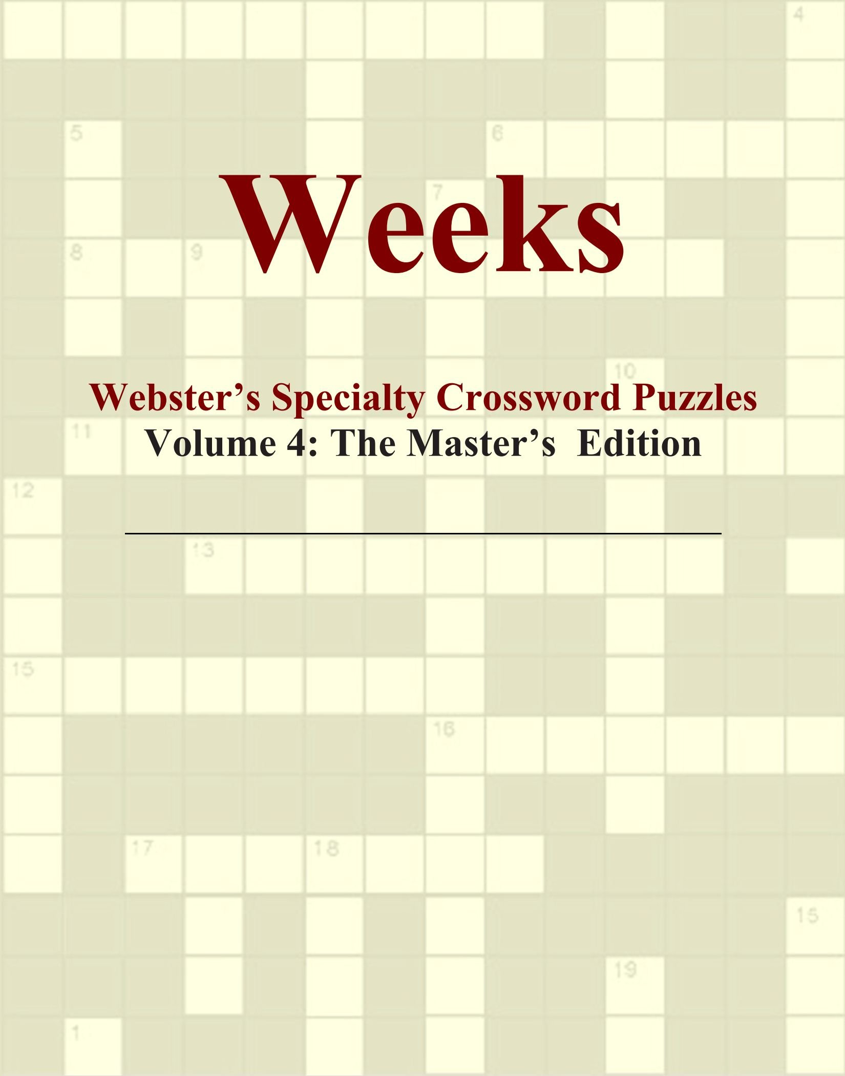 Download Weeks - Webster's Specialty Crossword Puzzles, Volume 4: The Master's Edition pdf