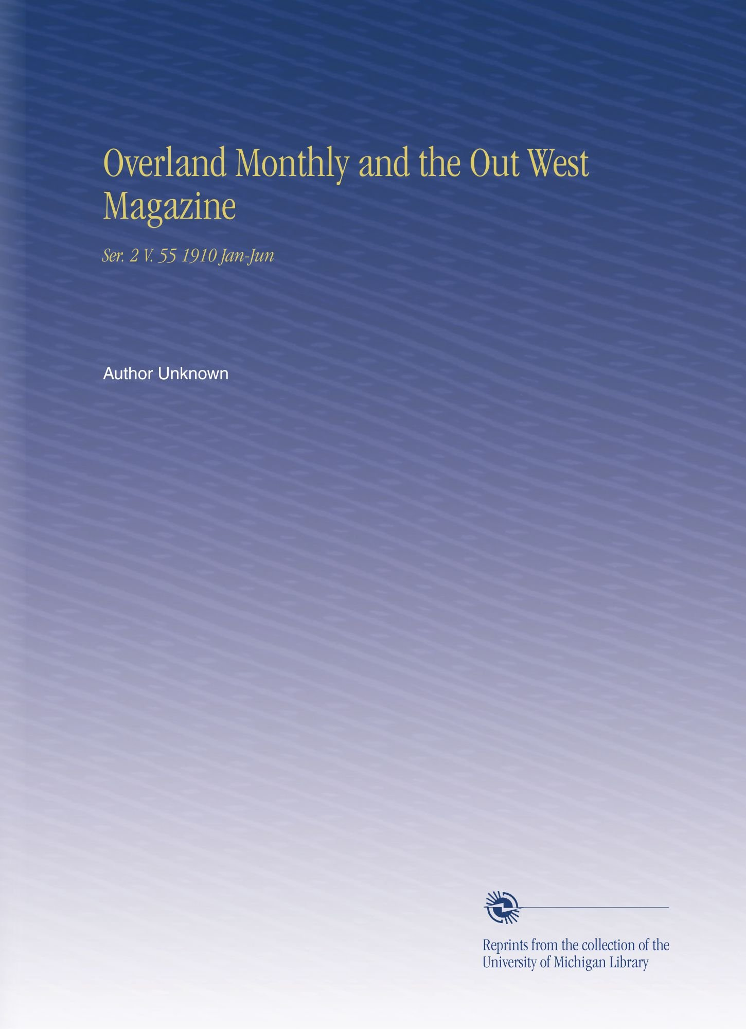 Overland Monthly and the Out West Magazine: Ser. 2 V. 55 1910 Jan-Jun pdf