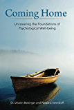 Coming Home: Uncovering the Foundations of Psychological Well-being (English Edition)