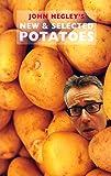 New & Selected Potatoes