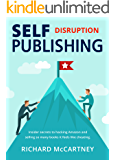 Self Publishing Disruption: marketing tips that work so well it feels like cheating (English Edition)