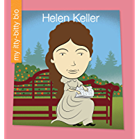 Helen Keller (My Early Library: My Itty-Bitty Bio)
