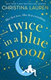 Twice in a Blue Moon: a heart-wrenching story of a second chance at first love
