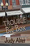 Trouble in a Big Box: A Kelly O'Connell Mystery (Kelly O'Connell Mysteries Book 3)