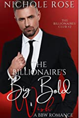 The Billionaire's Big Bold Wish: An Older Billionaire/Younger BBW Romance (The Billionaires' Club) Kindle Edition