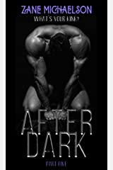 AFTER DARK: Part Five Kindle Edition